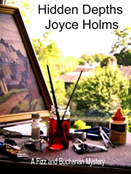 Hidden Depths (The Fizz and Buchanan Mysteries Book 8) by [joyce holms]