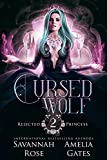 Cursed Wolf: A Rejected Mate Shifter Romance (Once Upon a Rejected Princess Book 2) (Kindle Edition)