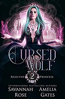 Cursed Wolf: A Rejected Mate Shifter Romance (Once Upon a Rejected Princess Book 2) (English Edition) par [Savannah Rose, Amelia Gates]