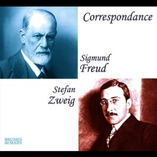 Correspondance     Sigmund Freud - Stephan Zweig              De :                                                                                                                                 Sigmund Freud,                                                                                        Stephan Zweig                               Lu par :                                                                                                                                 Marc-Henri Boisse,                                                                                        Jean-François Maurel                      Durée : 1 h et 48 min     4 notations     Global 4,8