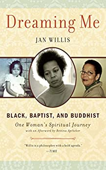 Dreaming Me: Black, Baptist, and Buddhist — One Woman's Spiritual Journey by [Janice Dean  Willis]