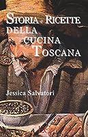 Storia e ricette della cucina toscana