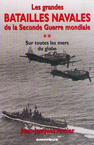 Grandes batailles navales de la 2ème guerre mondiale, tome 2 : Sur toutes les mers du globe
