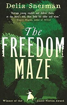 The Freedom Maze by [Delia Sherman]