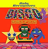 Baby Recognizes Shapes DISCO: A First Book About Shapes, Goodnight Book For Kids, Fun Children's Toddlers and Kids Ages 2, 3, 4 & 5 for Kindergarten & Preschool (English Edition)