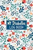 My Diabetes Log Book: Diabetes Log Book for Type 2 Small ,a Great Addition to Your Essentials Diabetes Equipment & Accessories: Diabetic Funny Gift (Diabetic Books Non-Spiral)