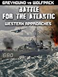 Battle For The Atlantic: Greyhound vs Wolfpack-Western Approaches