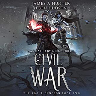 Civil War     A litRPG Adventure (The Rogue Dungeon, Book 2)              Written by:                                                                                                                                 James Hunter,                                                                                        eden Hudson                               Narrated by:                                                                                                                                 Nick Podehl                      Length: 11 hrs and 20 mins     12 ratings     Overall 4.7