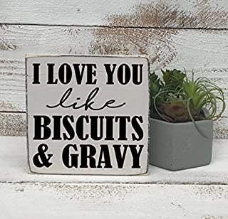 I love you like biscuits and gravy - hand painted wood sign - mini sign - farmhouse style - kitchen decor - farmhouse kitchen - rustic style