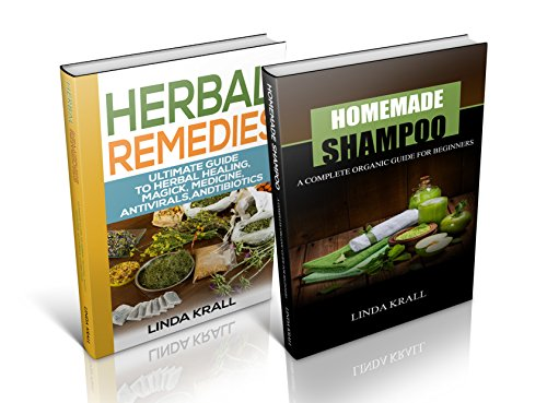 Homemade Shampoo: 2 And 1 - Homemade Shampoo and Herbal Remedies (English Edition)