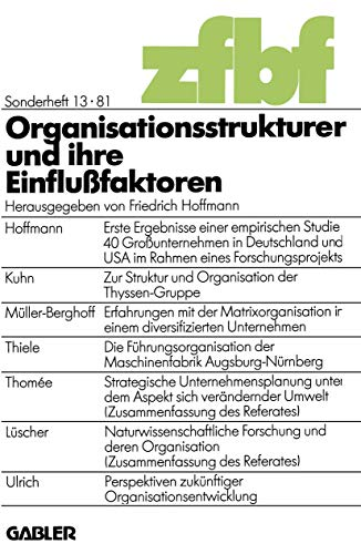 Organisationsstrukturen und ihre Einflußfaktoren (Schmalenbachs Zeitschrift für betriebswirtschaftliche Forschung - Sonderheft (13/8))