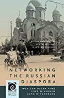 Networking the Russian Diaspora: Russian Musicians and Musical Activities in Interwar Shanghai (Music and Performing Arts of Asia and the Pacific)