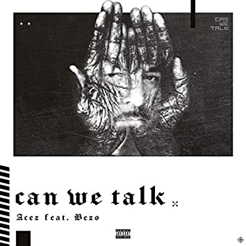 Can We Talk (feat. Bezo)
