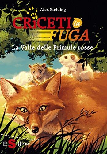 CRICETI IN FUGA: La Valle delle Primule rosse (Italian Edition)
