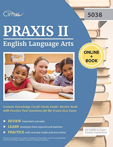 Compare Textbook Prices for Praxis II English Language Arts Content Knowledge 5038 Study Guide: Review Book with Practice Test Questions for the Praxis ELA Exam  ISBN 9781635308457 by Cirrus