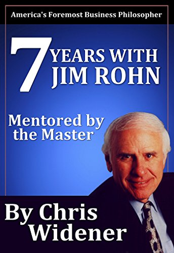 7 Years with Jim Rohn: Mentored by a Master (English Edition)