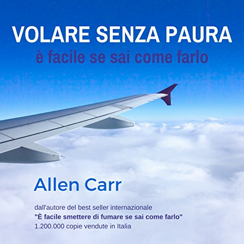 Volare Senza Paura è Facile Se Sai Come Farlo [Flying Without Fear Is Easy if You Know How to Do It] audiobook cover art