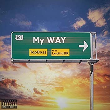 My Way (feat. LuciiidBR)