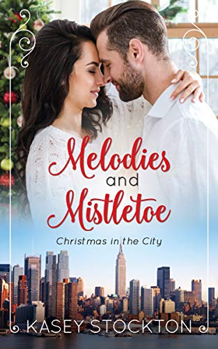 Melodies and Mistletoe (Christmas in the City Book 3)