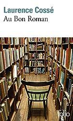 """Qu'est-ce un bon roman ? Laurence Cossé aborde le sujet dans """"AU BON ROMAN"""""""