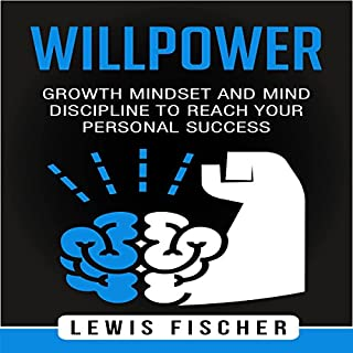 Willpower: Growth Mindset and Mind Discipline to Reach Your Personal Success cover art