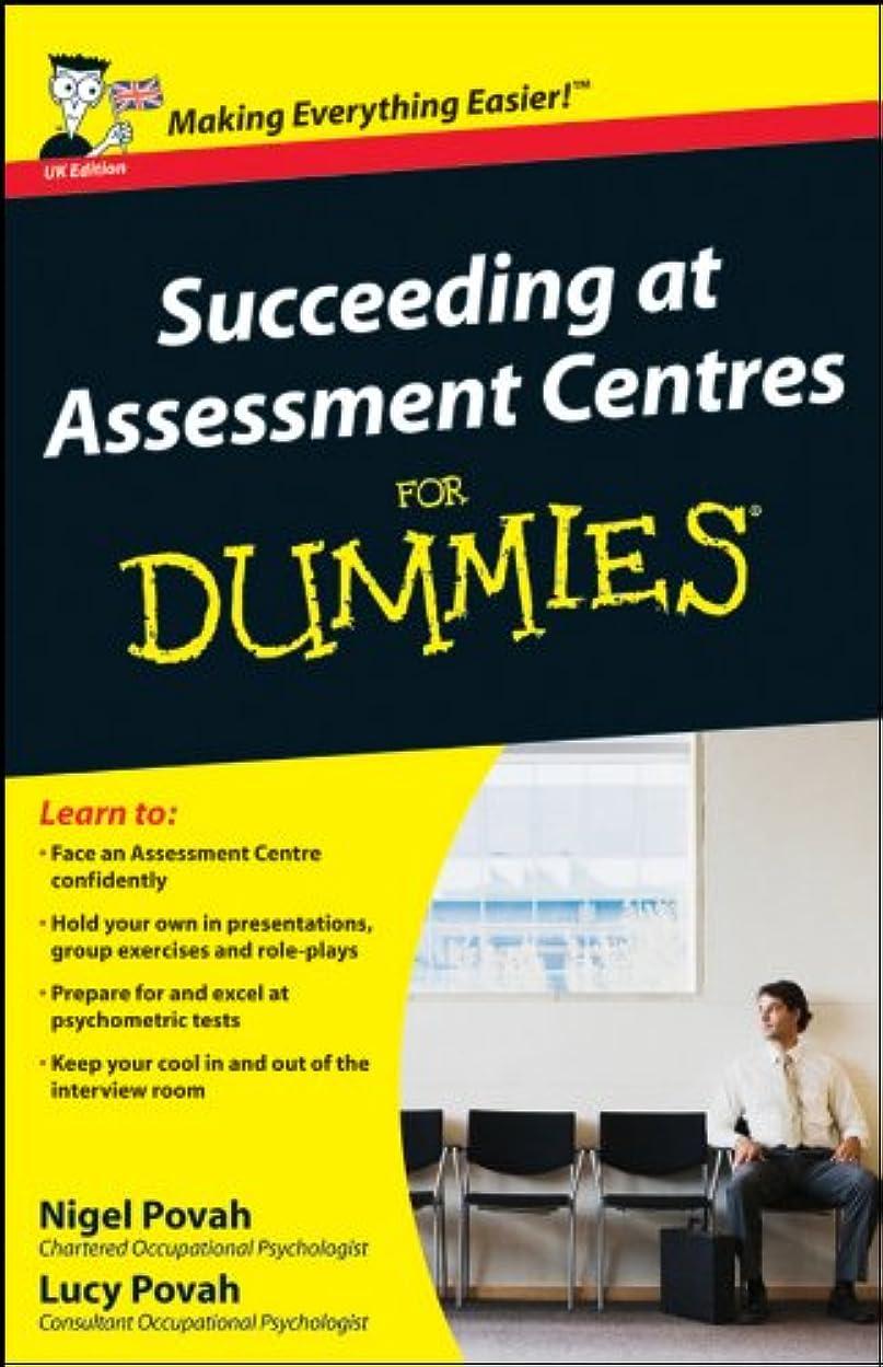 休暇超音速強いSucceeding at Assessment Centres For Dummies (English Edition)