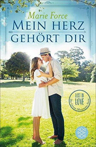 Mein Herz gehört dir: Lost in Love. Die Green-Mountain-Serie 3