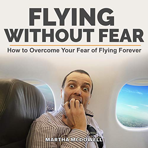 Flying Without Fear: How to Overcome Your Fear of Flying Forever Titelbild