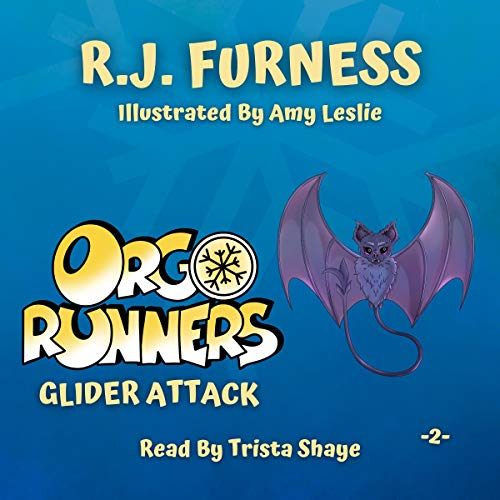 Orgo Runners: Glider Attack Audiobook By R.J. Furness cover art