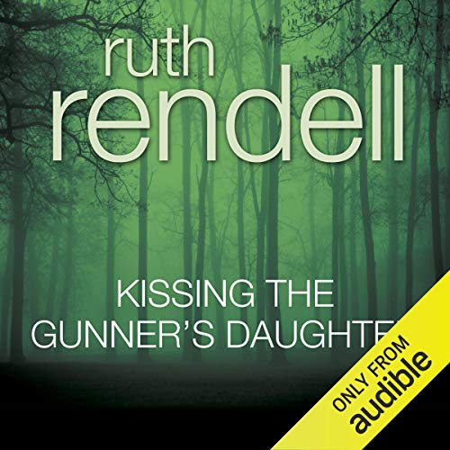 Kissing the Gunner's Daughter Audiobook By Ruth Rendell cover art