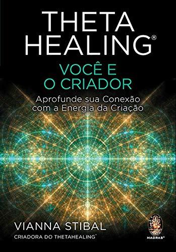 Thetahealing® - Você e o Criador