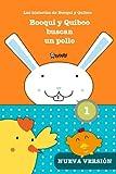 Booqui y Quiboo buscan un pollo: Las histórias de Booqui y Quiboo para tus primeras lecturas...