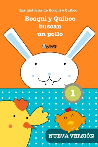 Booqui y Quiboo buscan un pollo: Las histórias de Booqui y Quiboo para tus primeras lecturas (TopTapTip)