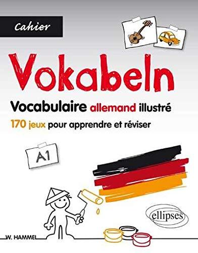 Vokabeln Cahier de Vocabulaire Allemand Illustré 170 Jeux pour Apprendre et Réviser
