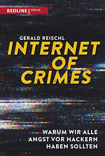 Internet of Crimes: Warum wir alle Angst vor Hackern haben sollten