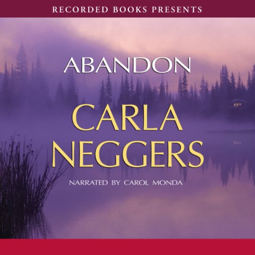 Abandon Audiobook By Carla Neggers cover art