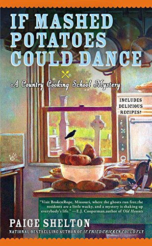 If Mashed Potatoes Could Dance: 2 (Country Cooking School Mysteries)