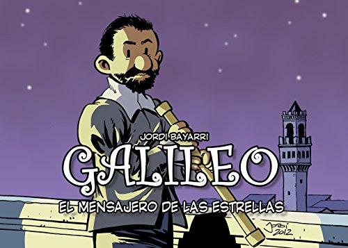 GALILEO, EL MENSAJERO DE LAS ESTRELLAS (Colección Científicos nº 2)
