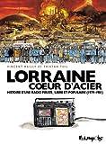 Lorraine Cœur d'Acier - Histoire d'une radio pirate, libre et populaire (1979-1981)