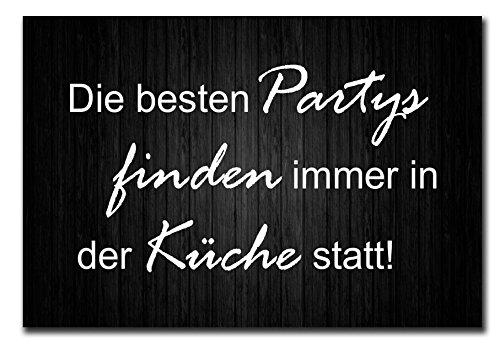 Hochwertiges Metallschild 30 x 20 cm aus Alu Verbund Die besten Partys finden in der Küche statt Deko Schild Wandschild