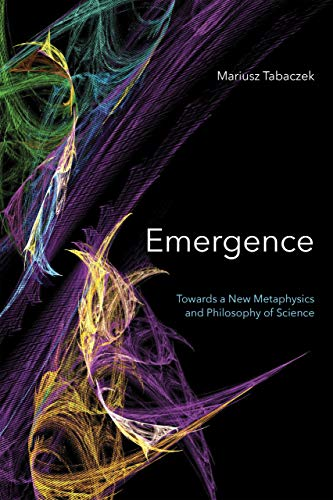 Compare Textbook Prices for Emergence: Towards A New Metaphysics and Philosophy of Science  ISBN 9780268104979 by Tabaczek, Mariusz