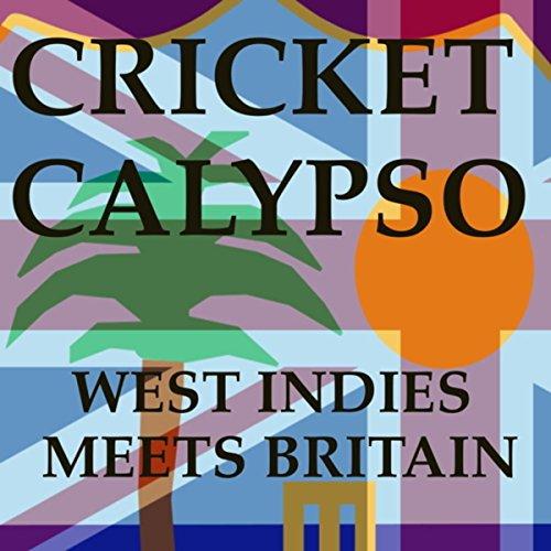 Cricket Calypso: West Indies meets Britain