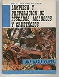 LIMPIEZA Y PREPARACION DE PESCADOS, MOLUSCOS Y CRUSTACEOS Biblioteca ama de casa nº 57.