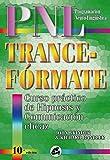 PNL Trance-Fórmate: Curso práctico de hipnosis y comunicación eficaz