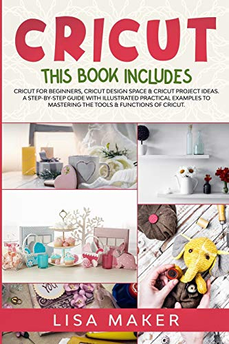 Cricut: This Book Includes: Cricut for Beginners, Cricut Des