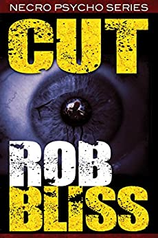 Cut (Necro Psycho Series Book 1) by [Rob Bliss]