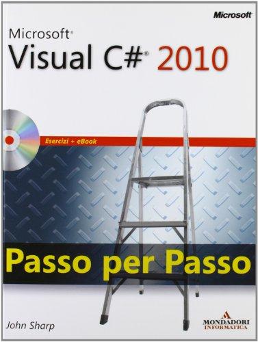 Microsoft Visual C# 2010. Passo per passo. Con CD-ROM