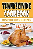 Thanksgiving Cookbook: Best Holiday Recipes: Fun Thanksgiving Recipes, Simple Thanksgiving Dinner...