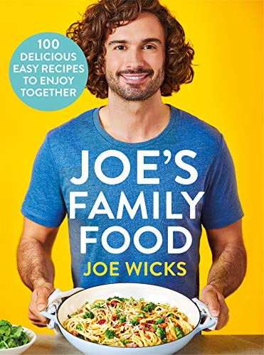 Joe's Family Food: 100 Delicious, Easy Recipes to Enjoy Together
