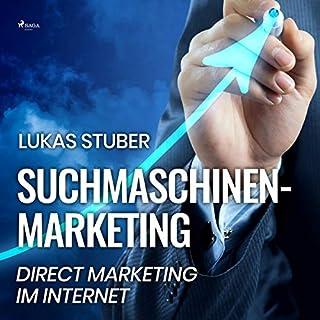 Suchmaschinen-Marketing     Direct Marketing im Internet              Autor:                                                                                                                                 Lukas Stuber                               Sprecher:                                                                                                                                 Frank Bading                      Spieldauer: 4 Std. und 49 Min.     Noch nicht bewertet     Gesamt 0,0